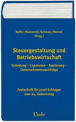 Steuergestaltung und Betriebswirtschaft von Kofler,  Herbert, Nadvornik,  Wolfgang, Renner,  Bernhard, Schwarz,  Reinhard
