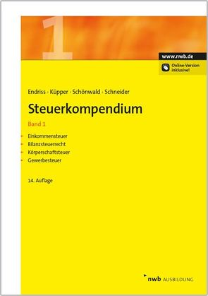 Steuerkompendium / Steuerkompendium, Band 1 von Endriss,  Horst Walter, Küpper,  Peter, Schneider,  Josef, Schönwald,  Stefan