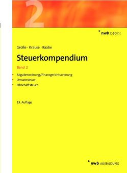 Steuerkompendium / Steuerkompendium, Band 2 von Grosse,  Thomas, Krause,  Ingo, Raabe,  Christoph