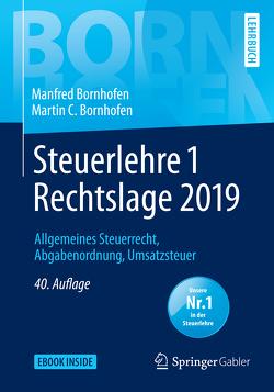 Steuerlehre 1 Rechtslage 2019 von Bornhofen,  Manfred, Bornhofen,  Martin C., Meyer,  Simone, Nickenig,  Karin
