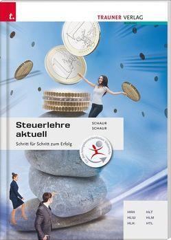 Steuerlehre aktuell von Schaur,  Erwin, Schaur,  Klaus
