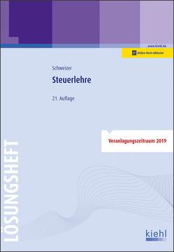 Steuerlehre – Lösungsheft von Schweizer,  Reinhard