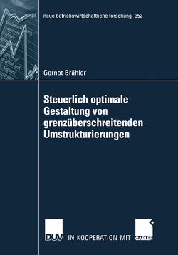 Steuerlich optimale Gestaltung von grenzüberschreitenden Umstrukturierungen von Brähler,  Gernot