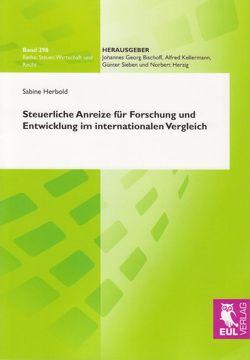 Steuerliche Anreize für Forschung und Entwicklung im internationalen Vergleich von Herbold,  Sabine