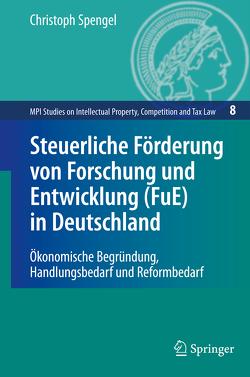 Steuerliche Förderung von Forschung und Entwicklung (FuE) in Deutschland von Spengel,  Christoph