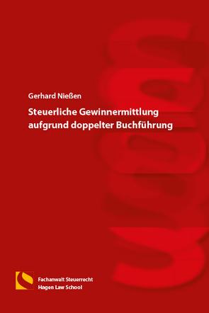 Steuerliche Gewinnermittlung aufgrund doppelter Buchführung von Nießen,  Gerhard