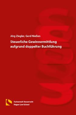 Steuerliche Gewinnermittlung aufgrund doppelter Buchführung von Nießen,  Gerd, Ziegler,  Jörg