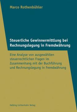 Steuerliche Gewinnermittlung bei Rechnungslegung in Fremdwährung von Rothenbühler,  Marco