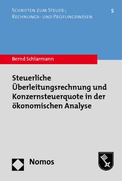 Steuerliche Überleitungsrechnung und Konzernsteuerquote in der ökonomischen Analyse von Schlarmann,  Bernd