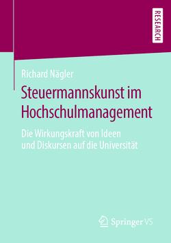 Steuermannskunst im Hochschulmanagement von Nägler,  Richard