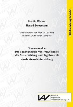 Steuermoral von Feld,  Lars, Körner,  Martin, Schneider,  Friedrich, Strotmann,  Harald