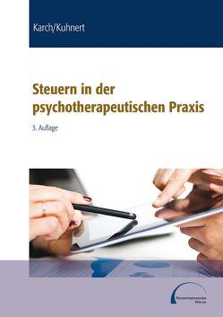 Steuern in der psychotherapeutischen Praxis von Karch,  Thomas, Kuhnert,  Frank