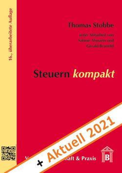 Steuern kompakt + Aktuell 2021. von Assmann,  Sabine, Brunold,  Gerald, Stobbe,  Thomas