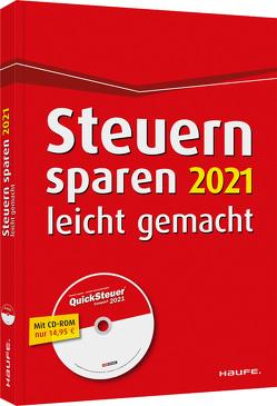 Steuern sparen 2021 leicht gemacht -inkl. CD-ROM von Dittmann,  Willi, Haderer,  Dieter, Happe,  Rüdiger