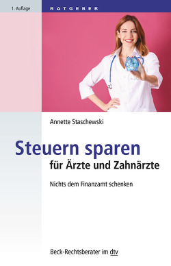 Steuern sparen für Ärzte und Zahnärzte von Staschewski,  Annette