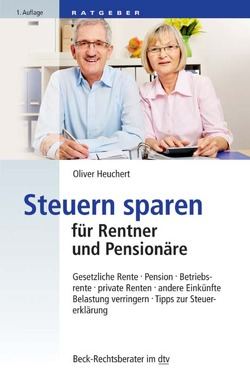 Steuern sparen für Rentner und Pensionäre von Heuchert,  Oliver