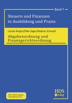 Steuern und Finanzen in Ausbildung und Praxis / Abgabenordnung und Finanzgerichtsordnung von Ratjen,  Carola, Sager,  Silke, Schimpf,  Nadine
