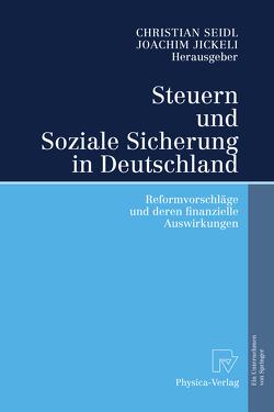 Steuern und Soziale Sicherung in Deutschland von Jickeli,  Joachim, Seidl,  Christian