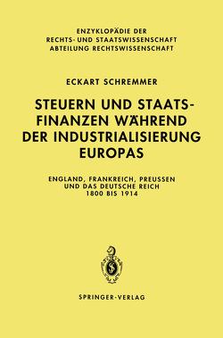 Steuern und Staatsfinanzen während der Industrialisierung Europas von Schremmer,  Eckart