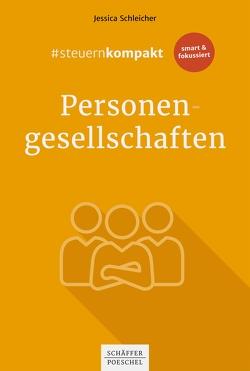 #steuernkompakt Personengesellschaften von Schleicher,  Jessica