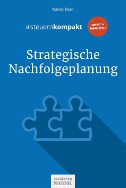 #steuernkompakt Strategische Nachfolgeplanung von Dorn,  Katrin