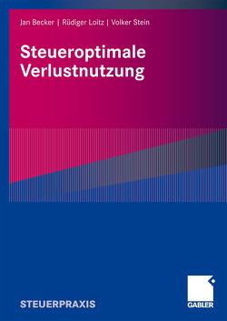 Steueroptimale Verlustnutzung von Becker,  Jan, Loitz,  Rüdiger, Stein,  Volker