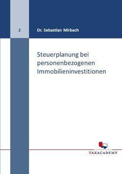 Steuerplanung bei personenbezogenen Immobilieninvestitionen von Mirbach,  Sebastian