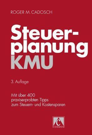 Steuerplanung KMU von Cadosch,  Roger M.