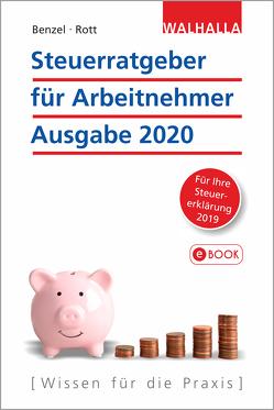 Steuerratgeber für Arbeitnehmer – Ausgabe 2020 von Benzel,  Wolfgang, Rott,  Dirk