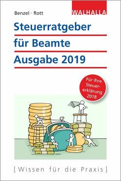Steuerratgeber für Beamte – Ausgabe 2019 von Benzel,  Wolfgang, Rott,  Dirk