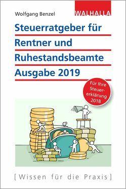 Steuerratgeber für Rentner und Ruhestandsbeamte – Ausgabe 2019 von Benzel,  Wolfgang