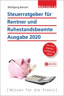Steuerratgeber für Rentner und Ruhestandsbeamte – Ausgabe 2020 von Benzel,  Wolfgang