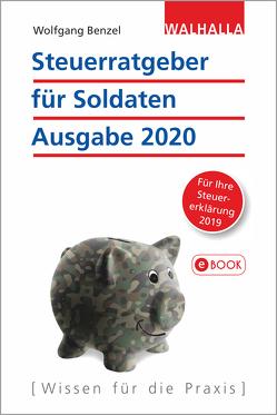 Steuerratgeber für Soldaten – Ausgabe 2020 von Benzel,  Wolfgang