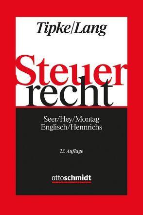 Steuerrecht von Englisch,  Joachim, Hennrichs,  Joachim, Hey,  Johanna, Lang,  Joachim, Montag,  Heinrich, Seer,  Roman, Tipke,  Klaus