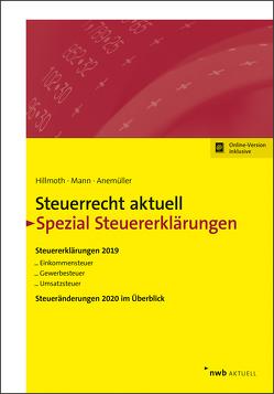 Steuerrecht aktuell Spezial Steuererklärungen 2019 von Anemüller,  Christian Bernd, Hillmoth,  Bernhard, Mann,  Peter