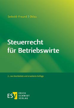 Steuerrecht für Betriebswirte von Oblau,  Markus, Seibold-Freund,  Sabine