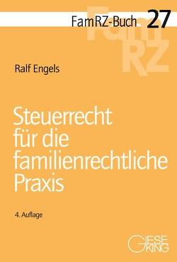 Steuerrecht für die familienrechtliche Praxis von Engels,  Ralf