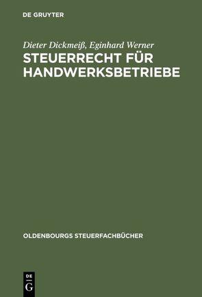 Steuerrecht für Handwerksbetriebe von Dickmeiß,  Dieter, Werner,  Eginhard