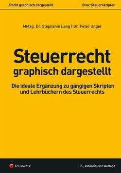 Steuerrecht – graphisch dargestellt von Lang,  Stephanie, Unger,  Peter