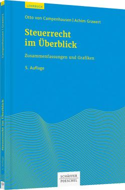 Steuerrecht im Überblick von Campenhausen,  Otto von, Grawert,  Achim