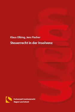 Steuerrecht in der Insolvenz von Fischer,  Jens, Olbing,  Klaus