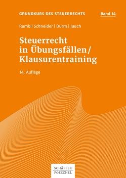 Steuerrecht in Übungsfällen , Klausurentraining von Durm,  Martin, Jauch,  David, Ramb,  Jörg, Schneider,  Josef