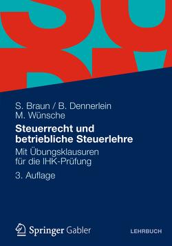 Steuerrecht und betriebliche Steuerlehre von Braun,  Sven, Dennerlein,  Birgitta, Wünsche,  Manfred