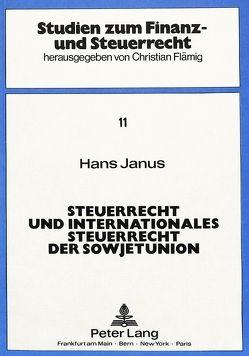 Steuerrecht und internationales Steuerrecht der Sowjetunion von Janus,  Hans