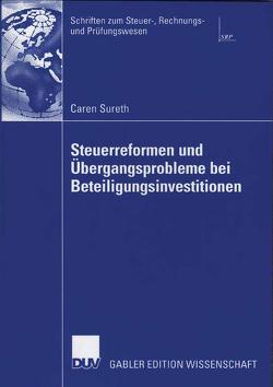 Steuerreformen und Übergangsprobleme bei Beteiligungsinvestitionen von Sureth,  Caren