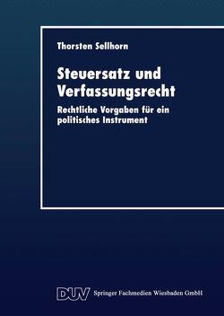 Steuersatz und Verfassungsrecht von Sellhorn,  Thorsten