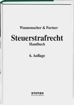 Steuerstrafrecht von Wannemacher,  Wolfgang J.