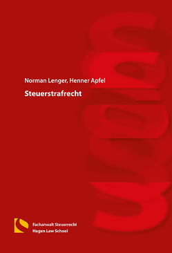 Steuerstrafrecht von Apfel,  Henner, Lenger,  Norman
