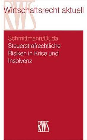 Steuerstrafrechtliche Risiken in Krise und Insolvenz von Duda,  Bernadette, Schmittmann,  Jens M