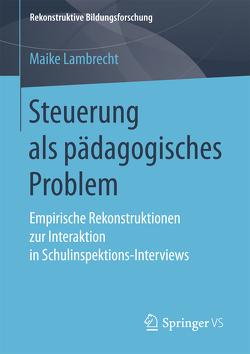 Steuerung als pädagogisches Problem von Lambrecht,  Maike